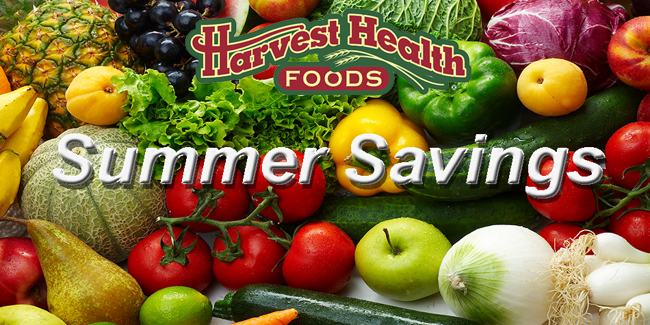 Summer Time Savings at Harvest Health Foods